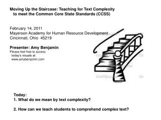 Today:  1. What do we mean by text complexity  2. How can we teach students to comprehend complex text