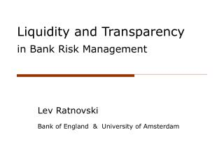 Liquidity and Transparency in Bank Risk Management