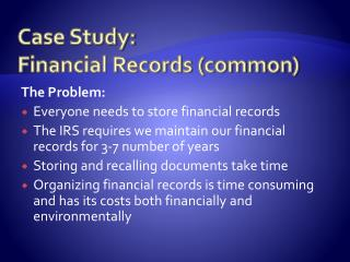 Case Study:  Financial Records (common)