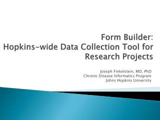 Form Builder:  Hopkins-wide Data Collection Tool for Research Projects