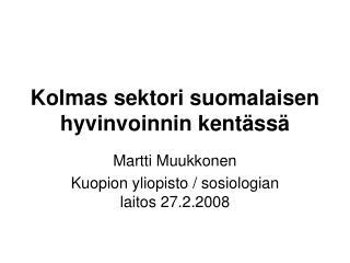 Kolmas sektori suomalaisen hyvinvoinnin kent ss
