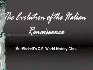 Mr. Mitchell's C.P. World History Class