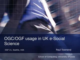 OGC/OGF usage in UK e-Social Science