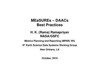 MEaSUREs – DAACs  Best Practices H. K. (Rama) Ramapriyan NASA/GSFC