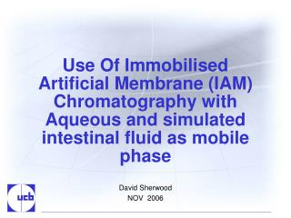 Use Of Immobilised Artificial Membrane IAM Chromatography with Aqueous and simulated intestinal fluid as mobile phase