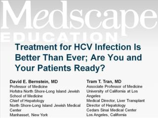 Treatment for HCV Infection Is Better Than Ever; Are You and Your Patients Ready?