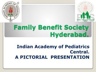 Family Benefit Society  Hyderabad.