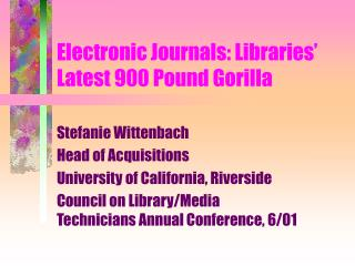Electronic Journals: Libraries' Latest 900 Pound Gorilla