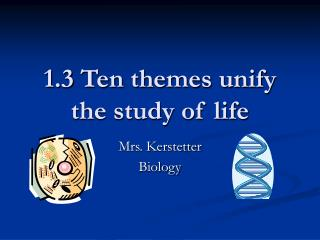 1.3 Ten themes unify the study of life