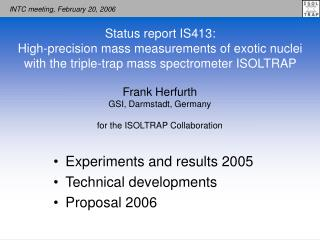 Frank Herfurth GSI, Darmstadt, Germany for the ISOLTRAP Collaboration