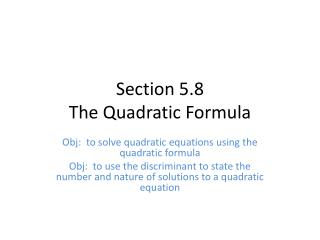Section 5.8 The Quadratic Formula