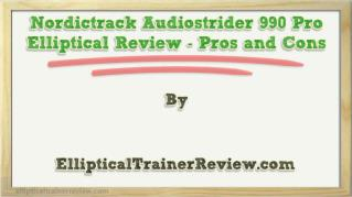 ppt 33678 Nordictrack Audiostrider 990 Pro Elliptical Review Pros and Cons