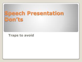 Speech Presentation Don�ts