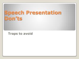 Speech Presentation Don'ts