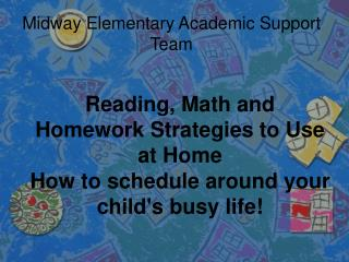 Reading, Math and Homework�Strategies to Use at Home