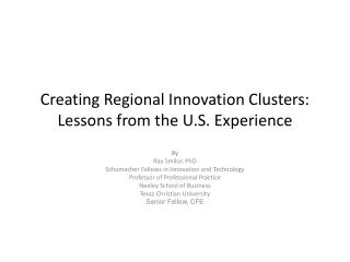 Creating Regional Innovation Clusters: Lessons from the U.S. Experience