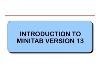 INTRODUCTION TO MINITAB VERSION 13