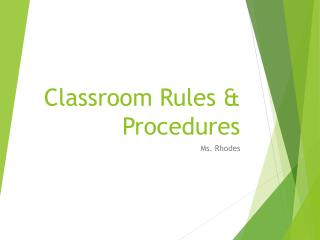 Classroom Rules & Procedures