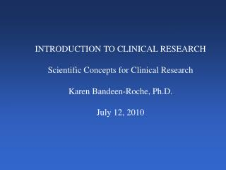 INTRODUCTION TO CLINICAL RESEARCH Scientific Concepts for Clinical Research