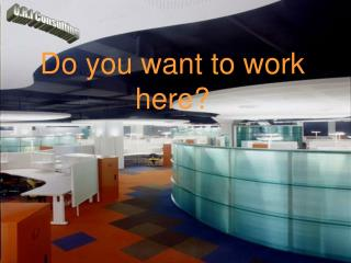 Do you want to work here?