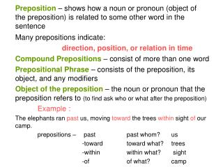 Many prepositions indicate: direction, position, or relation in time