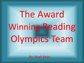 The Award  Winning  Reading Olympics Team