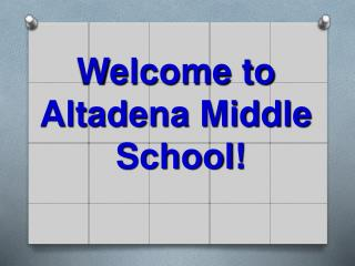 Welcome to  Altadena Middle  School!