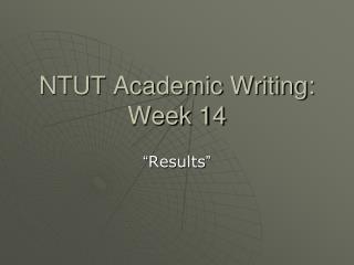 NTUT Academic Writing: Week 14