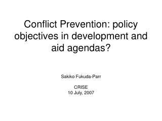 Conflict Prevention: policy objectives in development and aid agendas?