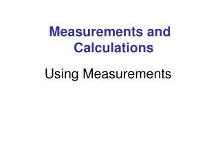 Using Measurements