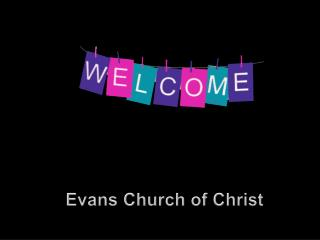 Evans Church of Christ