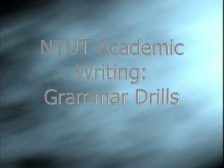 NTUT Academic Writing: Grammar Drills