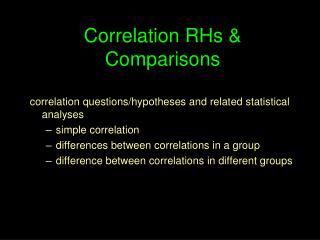 Correlation RHs & Comparisons