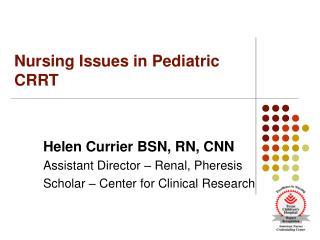 Nursing Issues in Pediatric CRRT