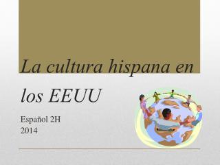 La  cultura hispana  en los EEUU