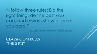 Classroom Rules �The 5  P �s�