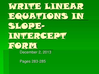 WRITE LINEAR EQUATIONS IN SLOPE-INTERCEPT FORM