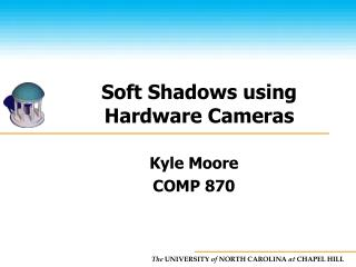 Soft Shadows using Hardware Cameras
