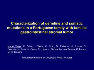 Familial Gastrointestinal Stromal Tumor (GIST) is a rare autosomal dominant genetic disorder.