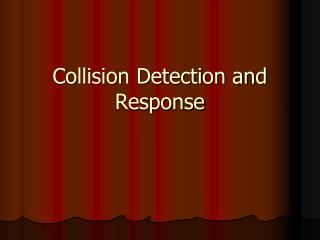 Collision Detection and Response