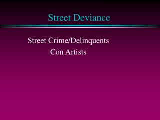 Street Deviance