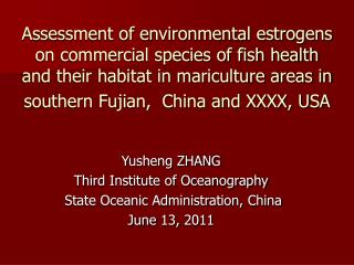 Yusheng ZHANG Third Institute of Oceanography  State Oceanic Administration, China June 13, 2011