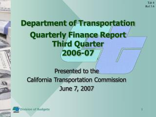 Department of Transportation Quarterly Finance Report Third Quarter 2006-07