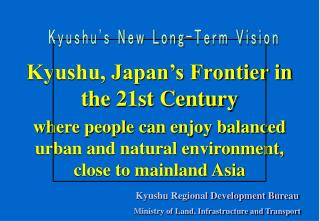 Kyushu, Japan�s Frontier in the 21st Century