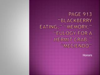 Page 913 �Blackberry Eating,� �Memory,� �Eulogy for a Hermit Crab,� � Meciendo �