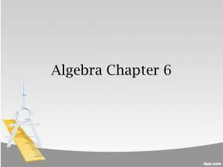 Algebra Chapter 6