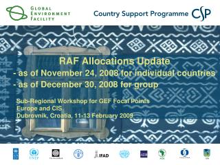 Sub-Regional Workshop for GEF Focal Points Europe and CIS Dubrovnik, Croatia, 11-13 February 2009