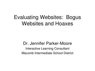 Evaluating Websites:  Bogus Websites and Hoaxes