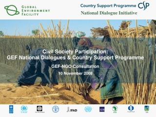 Civil Society Participation: GEF National Dialogues & Country Support Programme
