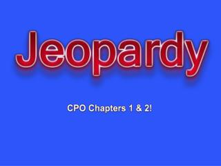CPO Chapters 1 & 2!